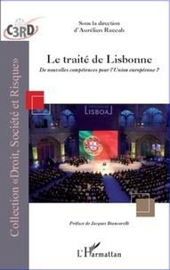 Aurélien Raccah - Le traité de Lisbonne - De nouvelles compétences pour l'Union Européenne ?.