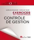 Aurélien Ragaigne et Caroline Tahar - Contrôle de gestion DCG 11 - Exercices avec corrigés détaillés.