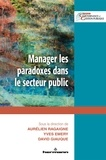 Aurélien Ragaigne et Yves Emery - Manager les paradoxes dans le secteur public.