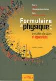 Aurélien Roudier - Formulaire de physique : synthèse de cours et applications.