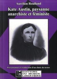 Aurélien Roulland - Kate Austin, paysanne anarchiste et féministe.