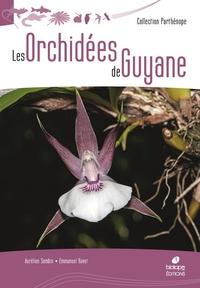 Aurélien Sambin et Emmanuel Ravet - Les orchidées de Guyane.