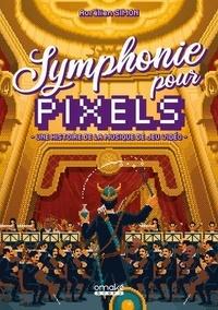 Symphonie pour pixels- Une histoire de la musique de jeu vidéo - Aurélien Simon pdf epub