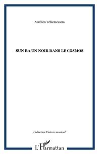Aurélien Tchiemessom - Sun Ra : un noir dans le cosmos.