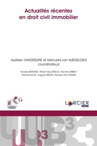 Aurélien Vandeburie et Manuela von Kuegelgen - Actualités récentes en droit civil immobilier.