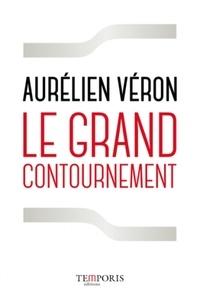 Aurélien Véron - Le grand contournement.