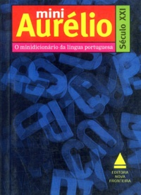 Mini Aurélio século XXI. O minidicionario da lingua portuguesa, 4a ediçao - Aurélio Buarque de Holanda Ferreira | Showmesound.org