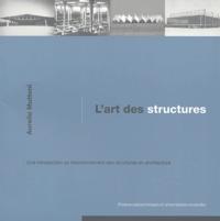 Aurelio Muttoni - L'art des structures - Une introduction au fonctionnement des structures en architecture.