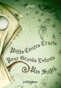 Aurélio - Petits contes cruels pour grands enfants pas sages.