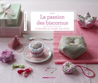 Aurelle - La passion des biscornus - A broder au point de croix.