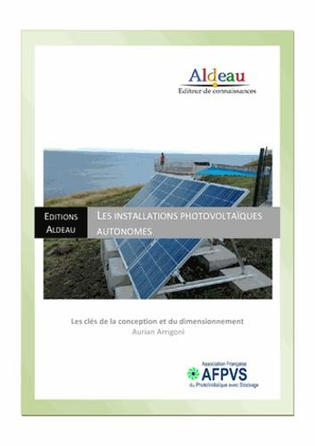 Installations photovoltaïques autonomes. Les clés de la conception et du dimensionnement