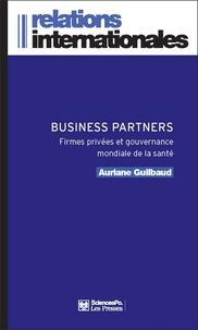 Auriane Guilbaud - Business partners - Firmes privées et gouvernance mondiale de la santé.