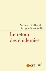 Auriane Guilbaud et Philippe Sansonetti - Le retour des épidémies.
