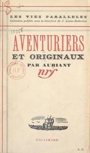 Auriant et J. Lucas-Dubreton - Aventuriers et originaux.