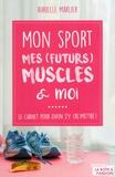 Aurielle Marlier - Mon sport,  mes (futurs) muscles & moi.