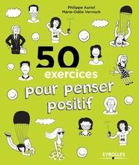 Auriol et Marie-Odile Vervisch - 50 exercices pour penser positif.