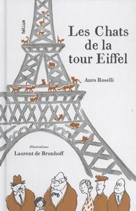 Auro Roselli et Laurent de Brunhoff - Les chats de la tour Eiffel.
