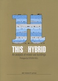 Aurora Fernandez Per et Javier Mozas - This is Hybrid, An Analysis of Mixed-Use Buildings - Edition anglais-espagnole.