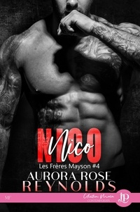 Aurora Rose Reynolds - Les frères Mayson Tome 4 : Nico.