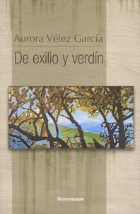 Aurora Vélez Garcia - De exilio y verdin.