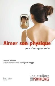 Aurore Aimelet - Aimer son physique pour s'accepter enfin.