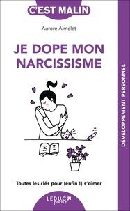Aurore Aimelet - Je dope mon narcissisme.
