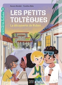 Aurore Aimelet - Les petits toltèques - La découverte de Ruben CP/CE1 6/7 ans.