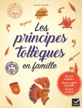 Aurore Aimelet - Les principes toltèques en famille.