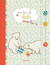 Aurore Aimelet - Mon livre de bébé Mimi'lou.