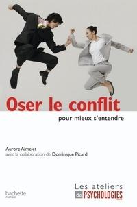 Aurore Aimelet - Oser le conflit pour mieux s'entendre.