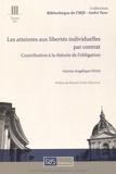 Aurore-Angélique Hyde - Les atteintes aux libertés individuelles par contrat - Contribution à la théorie de l'obligation.