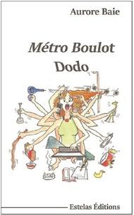 Aurore Baie - Métro, boulot, dodo.