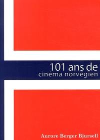 Aurore Berger Bjursell - 101 ans de cinéma norvégien.