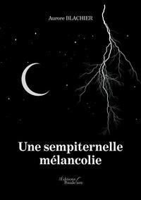 Aurore Blachier - Une sempiternelle mélancolie.