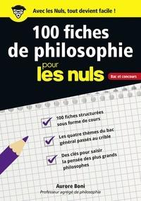 Aurore Boni - 100 fiches de philosophie pour les nuls - Bac et concours.