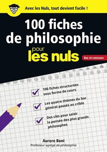 100 fiches de philosophie pour les nuls. Bac et concours