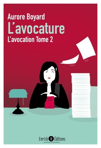 Aurore Boyard - L'avocation Tome 2 : L'avocature.
