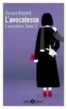Aurore Boyard - L'avocation Tome 3 : L'avocatesse.