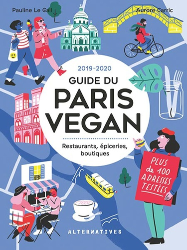 Aurore Carric et Pauline Le Gall - Le Guide du Paris Vegan - Restaurants, épiceries, boutiques.