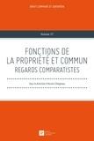 Aurore Chaigneau - Fonctions de la propriété et commun - Regards comparatistes.