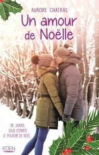 Aurore Chatras - Un amour de Noëlle.