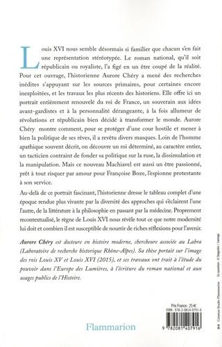 L'intrigant. Nouvelles révélations sur Louis XVI