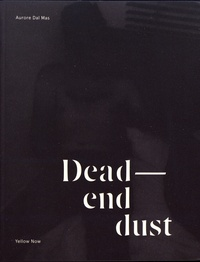 Aurore Dal Mas - Dead-end dust.