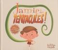Aurore Damant - Jamie a des tentacules ! Tome 1 : .