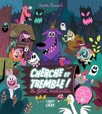 Aurore Damant - La forêt enchantée - Cherche et tremble !.