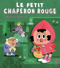 Aurore Damant - Le petit chaperon rouge - D'après un conte de Charles Perrault.
