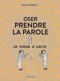 Aurore Debierre et Lauranne Quentric - Oser prendre la parole.