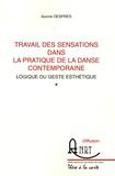 Aurore Després - Travail des sensations dans la pratique de la danse contemporaine - Logique du geste esthétique.