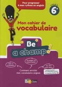 Livre Anglais 6e Cycle 3 Be A Champ Mon Cahier De
