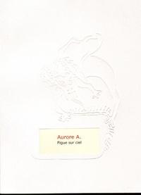 Aurore - Figue sur ciel.